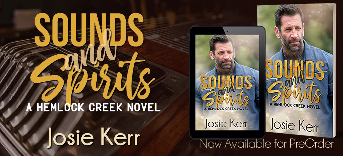 Sounds and Spirits - Hemlock Creek Book 2 - Josie Kerr